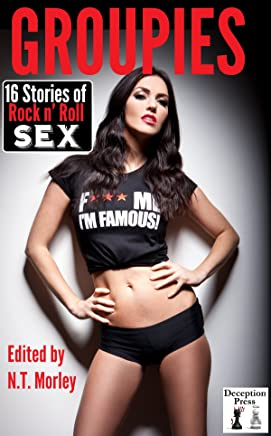 Groupies: 16 Explicit Stories of Rock 'n' Roll Sex