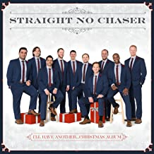 straight no chaser i'll have another...christmas album