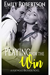 Playing for the Win (Portwood Brothers Series Book 3) Kindle Edition