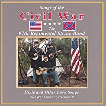 Dixie and Other Love Songs:Civil War Era Songs, Vol. 2