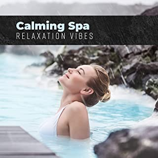 Calming Spa Relaxation Vibes: 15 New Age Relaxing Melodies for Total Relax, Massage Session, Wellness & Sauna