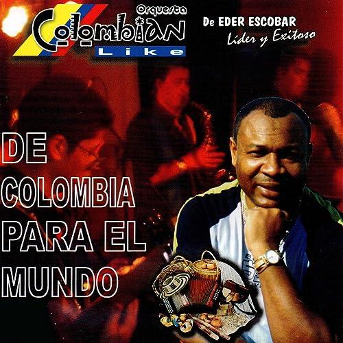 De Colombia para el Mundo by Orquesta Colombian Like & Eder ...