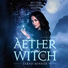 Aether Witch: Witches of Mountain Shadow, Book 1