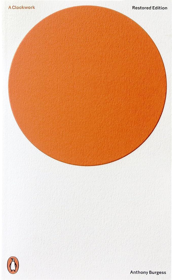 バウンド太鼓腹取り替えるA Clockwork Orange: Restored Edition (Penguin Modern Classics) (English Edition)