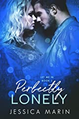 Perfectly Lonely: An Enemies to Lovers Romance (Let Me In Book 2) Kindle Edition