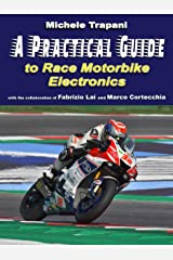 A practical guide to race motorbike electronics Kindle Edition