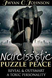 Narcissistic Puzzle Peace: Reveal & Outsmart A Toxic Personality