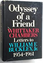 Odyssey of a friend;: Whittaker Chambers' letters to William F. Buckley, Jr., 1954-1961