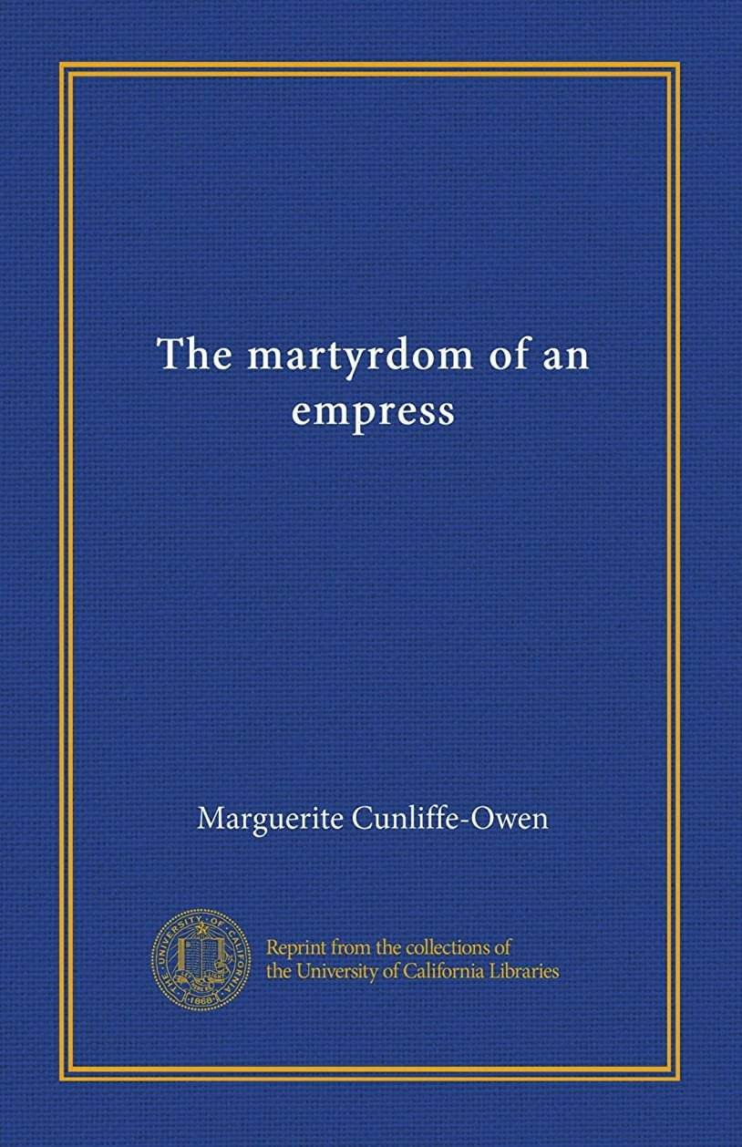 胴体肥満手荷物The martyrdom of an empress