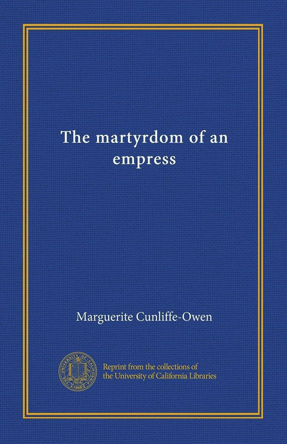 疑い者城退院The martyrdom of an empress