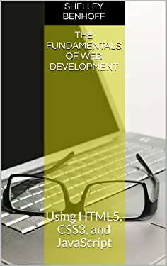 The Fundamentals of Web Development: Using HTML5, CSS3, and JavaScript + Video Tutorials
