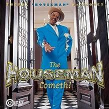 The Houseman Cometh
