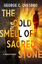 The Cold Smell of Sacred Stone (The Mongo Mysteries Book 6)