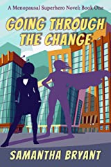 Going Through the Change (Menopausal Superheroes Book 1) Kindle Edition