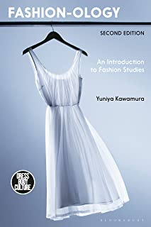 Fashion-ology: An Introduction to Fashion Studies (Dress, Body, Culture)