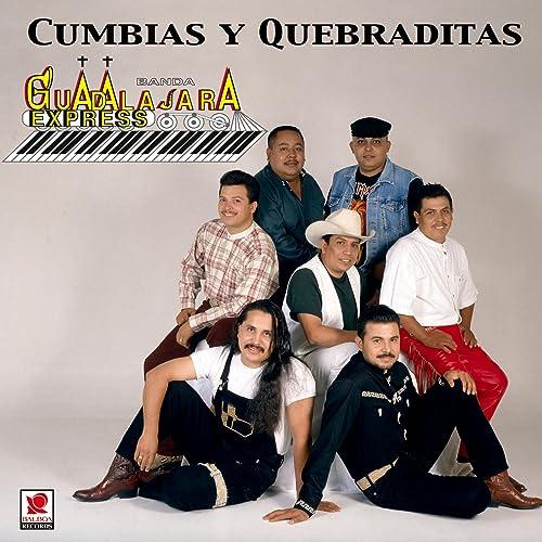 Cumbias Y Quebraditas by Banda Guadalaja Express on Amazon Music - Amazon.com