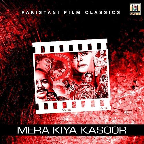 Mera Kiya Kasoor (Pakistani Film Soundtrack) by Tasadduq