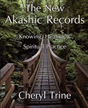 The New Akashic Records: Knowing, Healing & Spiritual Practice