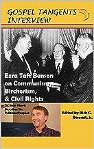 Ezra Taft Benson on Communism, Bircherism, Civil Rights: Dr. Matthew Harris Describes Politician/Prophet's Life