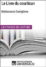 Le Livre du courtisan de Baldassarre Castiglione: Les Fiches de lecture d'Universalis