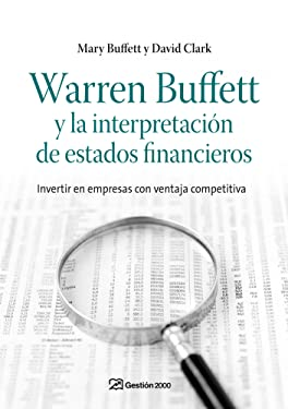 Warren Buffett y la interpretación de estados financieros: Invertir en empresas con ventaja competitiva (Spanish Edition)
