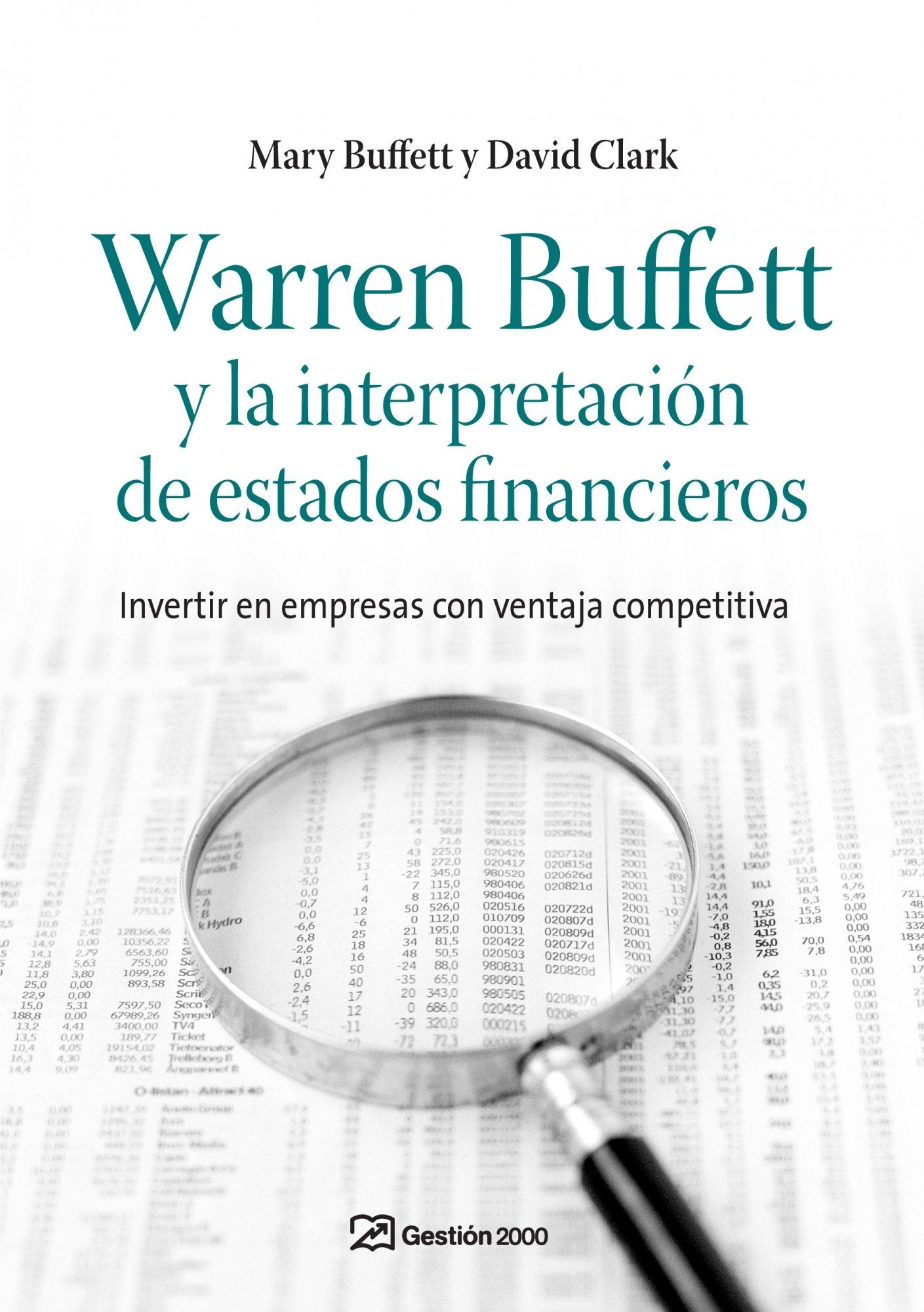 Warren Buffett y la interpretación de estados financieros: Invertir en empresas con ventaja competitiva (Spanish Edition)