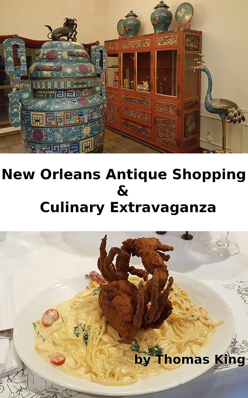 魅力タバコ死んでいるNew Orleans Antique Shopping, Culinary Extravaganza & Guide to the French Quarter (Tom's Travels Book 1) (English Edition)