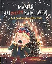 Livres Maman, j'ai encore raté l'avion et je suis perdu dans New York PDF