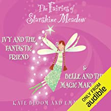The Fairies of Starshine Meadow: Ivy and the Fantastic Friend & Belle and the Magic Makeover