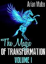The Magic of Transformation: Volume I