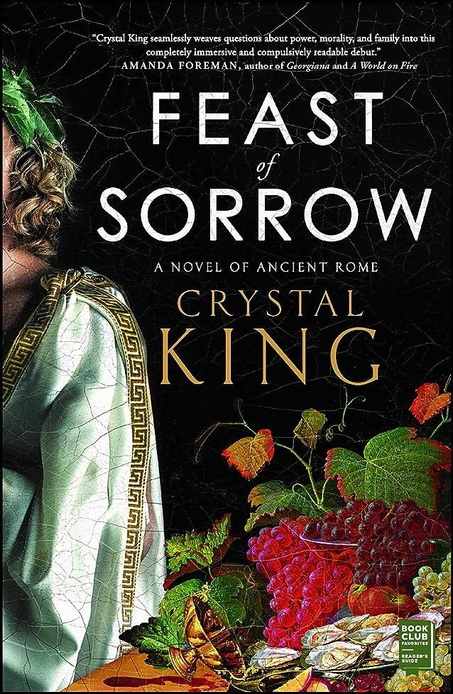 テスピアンチャップ睡眠Feast of Sorrow: A Novel of Ancient Rome (English Edition)