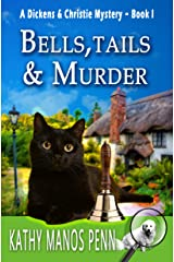 Bells, Tails & Murder: A Cozy English Animal Mystery (A Dickens & Christie Mystery Book 1) Kindle Edition