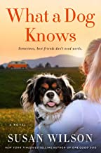What a Dog Knows: A Novel