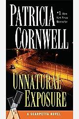 Unnatural Exposure: Scarpetta (Book 8) (Kay Scarpetta) Kindle Edition