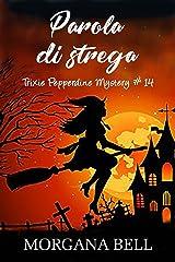 Parola di strega: Trixie Pepperdine Mystery Formato Kindle