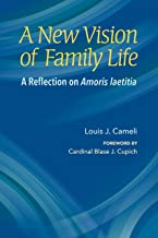 New Vision of Family Life:  A Reflection on Amoris laetitia