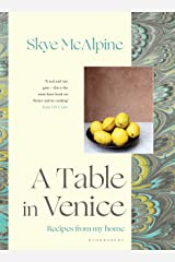 A Table in Venice: Recipes from my home Kindle Edition