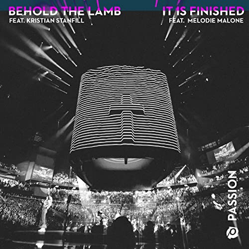 Passion - Behold The Lamb / It Is Finished (2019)