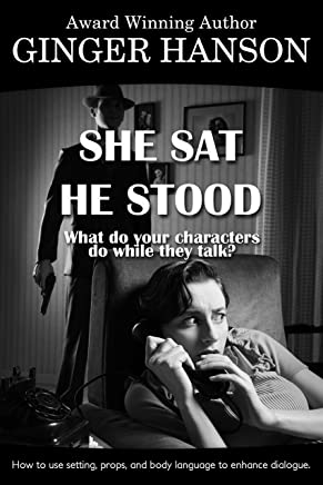 She Sat He Stood: What Do Your Characters Do While They Talk? (English Edition)