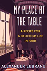 My Place at the Table: A Recipe for a Delicious Life in Paris Kindle Edition