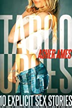 Taboo Urges 10 Explicit Sex Stories: A Dirty Bundle of Forbidden First Times featuring Brats, MILFs & Man of the House Erotica