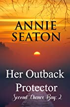 Her Outback Protector (Second Chance Bay Book 2)