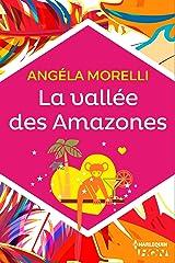 La vallée des Amazones (HQN) Format Kindle