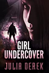 Girl Undercover (Book 1) Kindle Edition
