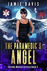 The Paramedic's Angel (Extreme Medical Services Book 2) Kindle Edition