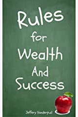 Rules for Wealth and Success Kindle Edition