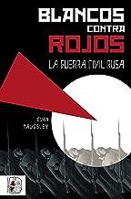 Blancos contra rojos: La Guerra Civil rusa (Otros Títulos nº 3)