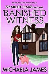 Scarlet Oaks and the Banished Witness (Scarlets Oaks Book 3) Kindle Edition