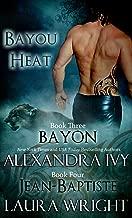 Bayon/Jean-Baptiste (Bayou Heat Boxset Book 2)