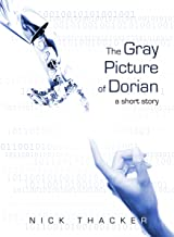The Gray Picture of Dorian: An Artificial Intelligence Short Story
